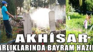 Akhisar Mezarlıklarında Bayram Hazırlığı