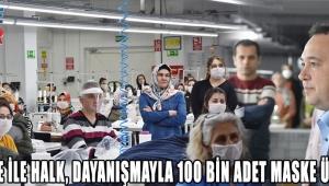 Belediye ile halk, dayanışmayla 100 bin adet maske üretiyor