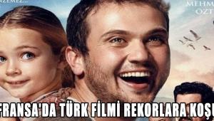 Fransa'da Türk Filmi Rekorlara Koşuyor !