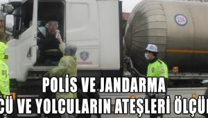 POLİS VE JANDARMA SÜRÜCÜ VE YOLCULARIN ATEŞLERİ ÖLÇÜLÜYOR
