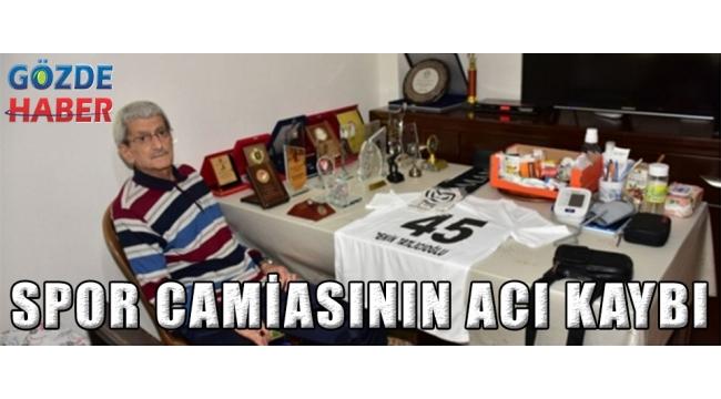 SPOR CAMİASININ ACI KAYBI!