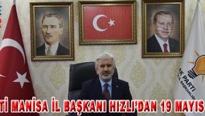 AK Parti Manisa İl Başkanı Hızlı'dan 19 Mayıs mesajı