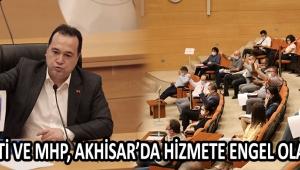 Ak Parti ve MHP, Akhisar'da Hizmete Engel Olamadı