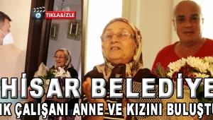 Akhisar Belediyesi sağlık çalışanı anne ve kızını buluşturdu