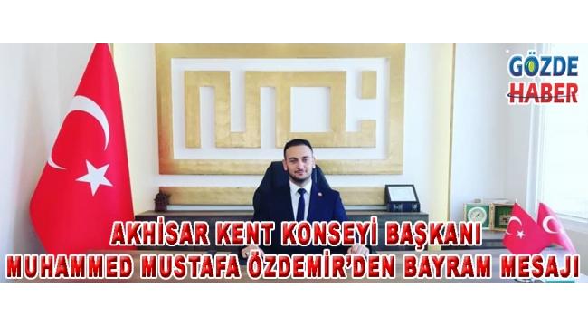 Akhisar Kent Konseyi Başkanı Muhammed Mustafa Özdemir'den Bayram Mesajı