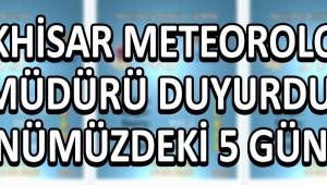Akhisar Meteoroloji Müdürü Duyurdu,