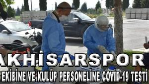 Akhisarspor Teknik Ekibine ve Kulüp Personeline Covid-19 Testi Yapıldı!