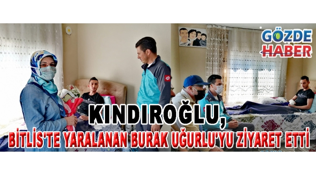KINDIROĞLU BİTLİS'TE YARALANAN BURAK UĞURLU'YU ZİYARET ETTİ!