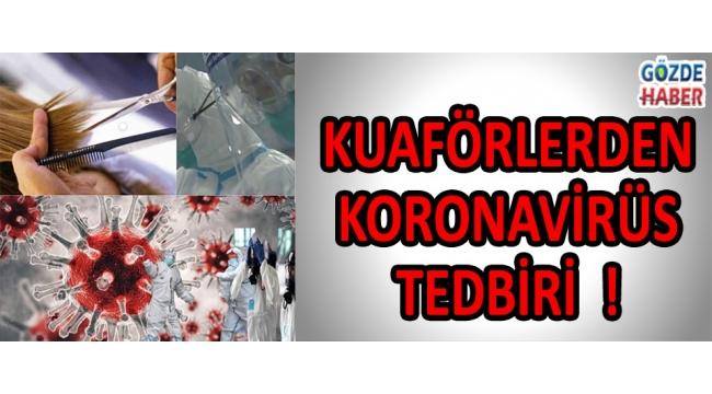 Kuaförlerden Koronavirüs Tedbiri !