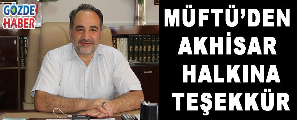 MÜFTÜ'DEN AKHİSAR HALKINA TEŞEKKÜR!