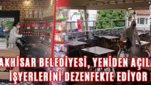 Akhisar Belediyesi, Yeniden Açılan İşyerlerini Dezenfekte Ediyor