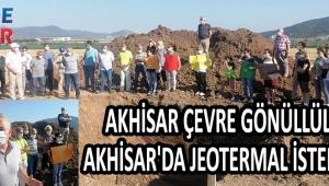 AKHİSAR ÇEVRE GÖNÜLLÜLERİ AKHİSAR'DA JEOTERMAL İSTEMİYOR!