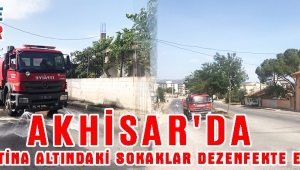 Akhisar'da Karantina Altındaki Sokaklar Dezenfekte Edildi!