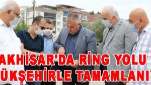 Akhisar'da Ring Yolu Büyükşehirle Tamamlanıyor!