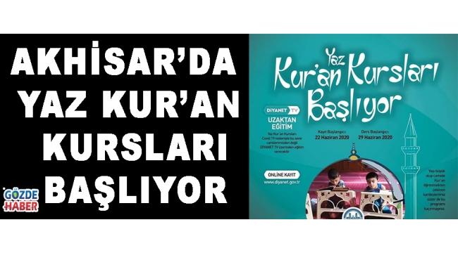 AKHİSAR'DA YAZ KUR'AN KURSLARI BAŞLIYOR!