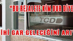 """""""BU REZALETE KİM DUR DİYECEK"""""""