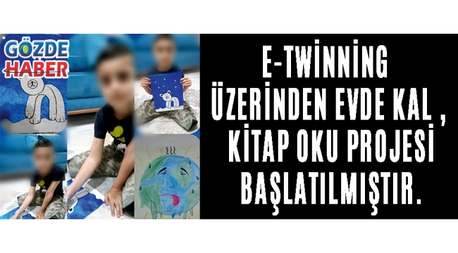 e-Twinning Üzerinden Evde Kal , Kitap Oku Projesi Başlatılmıştır.