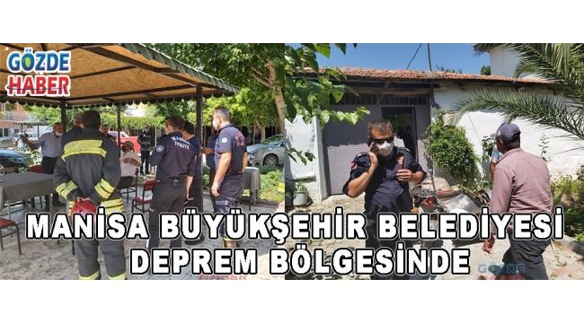 Manisa Büyükşehir Belediyesi Deprem Bölgesinde!
