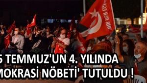 15 Temmuz'un 4. Yılında 'Demokrasi Nöbeti' Tutuldu !