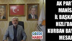 AK Parti Manisa İl Başkanı Hızlı'dan Kurban Bayramı mesajı