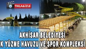 Akhisar Belediyesi Olimpik Yüzme Havuzu ve Spor Kompleksi açıldı!