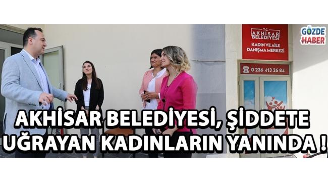 Akhisar Belediyesi, Şiddete Uğrayan Kadınların Yanında !