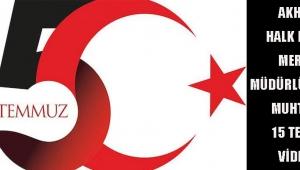 AKHİSAR HALK EĞİTİMİ MERKEZİ MÜDÜRLÜĞÜ'NDEN MUHTEŞEM 15 TEMMUZ VİDEOSU!