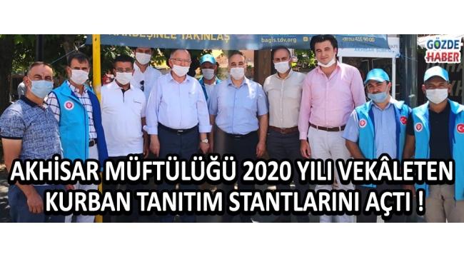 AKHİSAR MÜFTÜLÜĞÜ 2020 YILI VEKÂLETEN KURBAN TANITIM STANTLARINI AÇTI !
