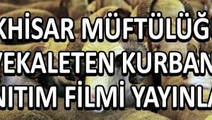 Akhisar Müftülüğü Vekaleten Kurban Tanıtım Filmi Yayınladı