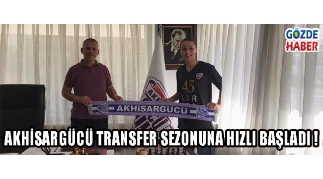 Akhisargücü Transfer Sezonuna Hızlı Başladı !