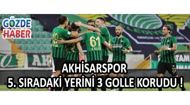 Akhisarspor 5. Sıradaki Yerini 3 Golle Korudu !