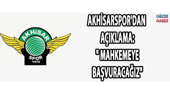 Akhisarspor'dan Açıklama: