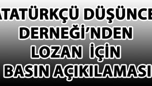 Atatürkçü Düşünce Derneği'nden Lozan Antlaşması Açıklaması !