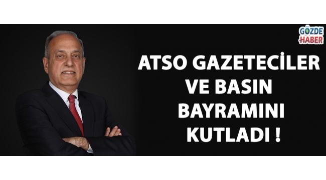 ATSO GAZETECİLER VE BASIN BAYRAMINI KUTLADI !