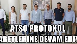 ATSO PROTOKOL ZİYARETLERİNE DEVAM EDİYOR!