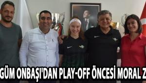 Ayşe Begüm Onbaşı'dan Play-Off Öncesi Moral Ziyareti !