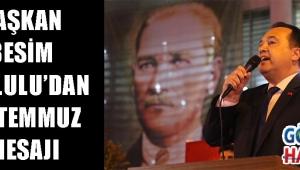 Başkan Besim Dutlulu'dan 15 Temmuz Mesajı!