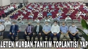 VEKALETEN KURBAN TANITIM TOPLANTISI YAPILDI.