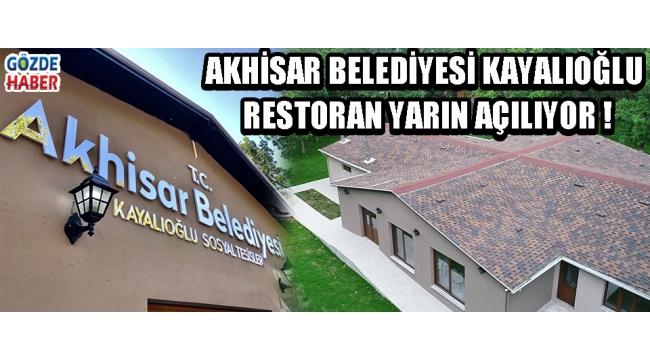 Akhisar Belediyesi Kayalıoğlu Restoran Yarın Açılıyor !