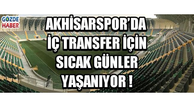 Akhisarspor'da İç Transfer İçin Sıcak Günler Yaşanıyor !