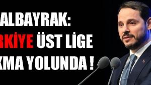 Albayrak: Türkiye Üst Lige Çıkma Yolunda !