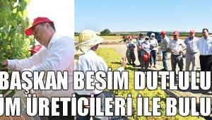 Başkan Besim Dutlulu, üzüm üreticileri ile buluştu!