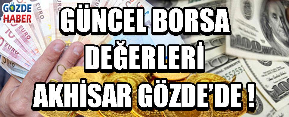 Güncel Borsa Değerleri Akhisar Gözde'de !