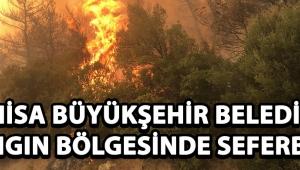 Manisa Büyükşehir Belediyesi Yangın Bölgesinde Seferber !