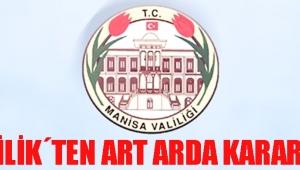 VALİLİK´TEN ART ARDA KARARLAR!