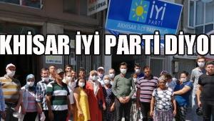 AKHİSAR İYİ PARTİ DİYOR !