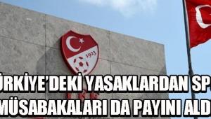 Türkiye'deki Yasaklardan Spor Müsabakaları da Payını Aldı !
