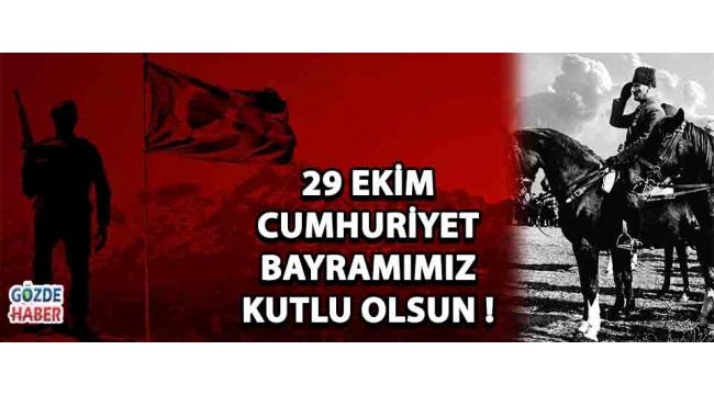 29 Ekim Cumhuriyet Bayramı'mız Kutlu Olsun !