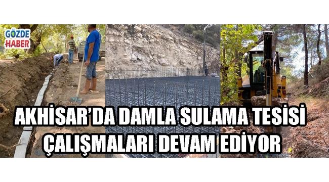 Akhisar'da Damla Sulama Tesisi Çalışmaları Devam Ediyor!
