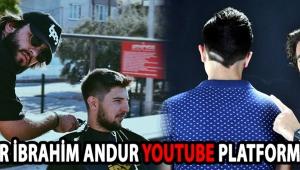 Kuaför İbrahim Andur Youtube Platformunda !